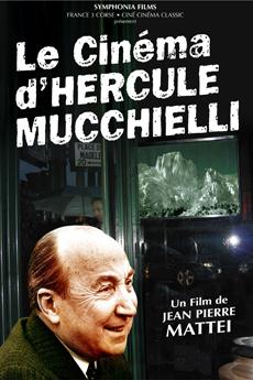 THE CINEMA OF HERCULE MUCCHIELLI