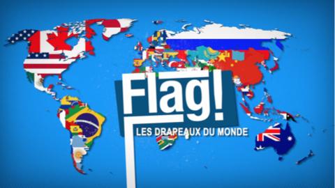 FLAG ! Les drapeaux du monde