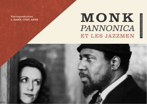MONK, PANNONICA and the jazzmen